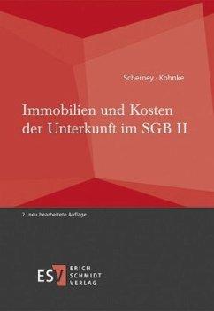 Immobilien und Kosten der Unterkunft im SGB II - Scherney, Christian; Kohnke, Gert