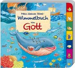 Mein kleines Bibel-Wimmelbuch von Gott - Abeln, Reinhard
