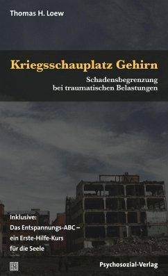 Kriegsschauplatz Gehirn - Loew, Thomas H.