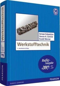 Werkstofftechnik - Bafög-Ausgabe - Kalpakjian, Serope; Schmid, Steven R.; Werner, Ewald A.