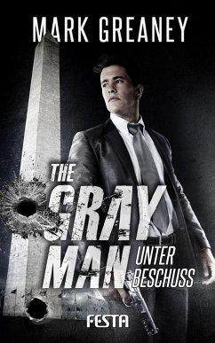 The Gray Man - Unter Beschuss - Greaney, Mark