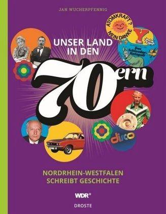 Unser Land in den 70ern - Wucherpfennig, Jan