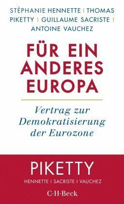 Für ein anderes Europa - Hennette, Stéphanie; Piketty, Thomas; Sacriste, Guillaume; Vauchez, Antoine