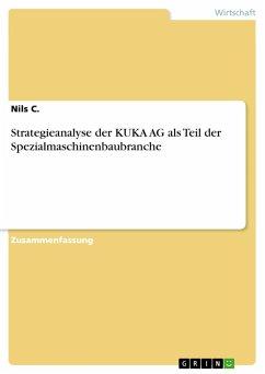 Strategieanalyse der KUKA AG als Teil der Spezialmaschinenbaubranche