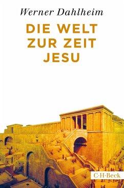 Die Welt zur Zeit Jesu - Dahlheim, Werner