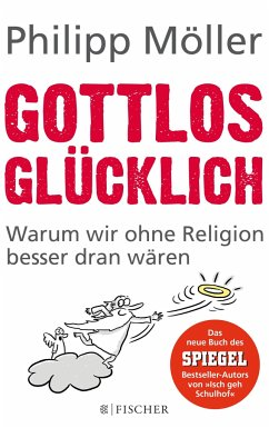 Gottlos glücklich - Möller, Philipp