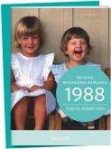 1988 - Ein ganz besonderer Jahrgang Zum 30. Geburtstag