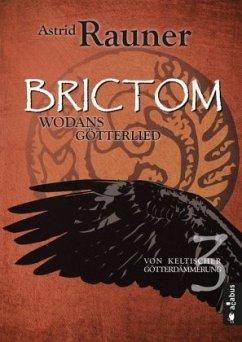 Brictom - Wodans Götterlied - Rauner, Astrid