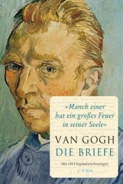 'Manch einer hat ein großes Feuer in seiner Seele' - Gogh, Vincent van