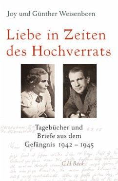 Liebe in Zeiten des Hochverrats - Weisenborn, Joy; Weisenborn, Günther