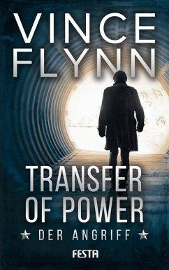 Transfer of Power - Der Angriff - Flynn, Vince