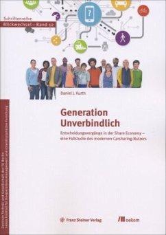 Generation Unverbindlich - Kurth, Daniel J.