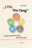 I Yin, You Yang: Interpreting Relationships the Chinese Way