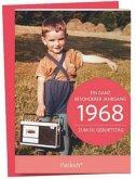 1968 - Ein ganz besonderer Jahrgang Zum 50. Geburtstag