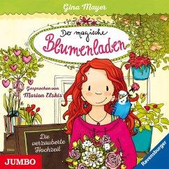 Die verzauberte Hochzeit / Der magische Blumenladen Bd.5 (MP3-Download) - Mayer, Gina
