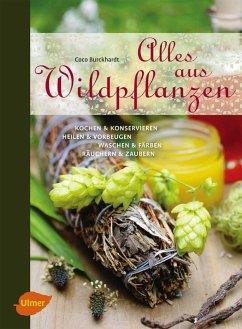 Alles aus Wildpflanzen (eBook, PDF) - Burckhardt, Coco