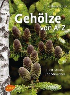 Gehölze von A-Z (eBook, PDF) - Bärtels, Andreas