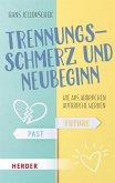 Trennungsschmerz und Neubeginn (eBook, ePUB)