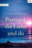 Portugal, die Liebe und du (eBook, ePUB)