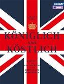 Königlich und Köstlich (eBook, ePUB)