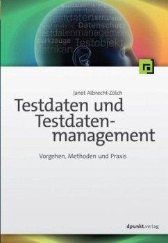 Testdaten und Testdatenmanagement - Albrecht-Zölch, Janet
