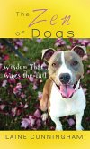 The Zen of Dogs: Wisdom That Wags the Tail