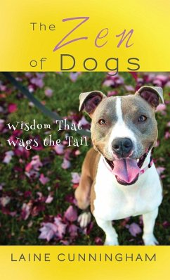 The Zen of Dogs: Wisdom That Wags the Tail - Cunningham, Laine