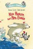 Kein Problem, sagt Papa Eisbär / Pelle und Pinguine Bd.1