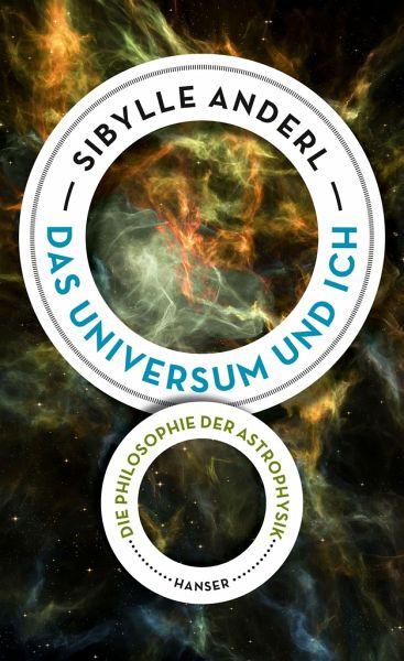 Das Universum und ich - Anderl, Sibylle