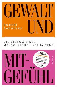 Gewalt und Mitgefühl - Sapolsky, Robert M.