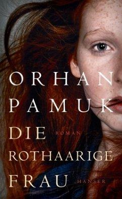Die rothaarige Frau - Pamuk, Orhan