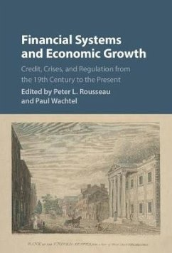 Financial Systems and Economic Growth: Credit, Crises, and Regulation from the 19th Century to the Present