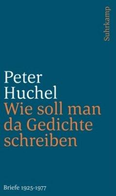 Wie soll man da Gedichte schreiben - Huchel, Peter
