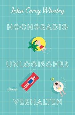 Hochgradig unlogisches Verhalten - Whaley, John Corey