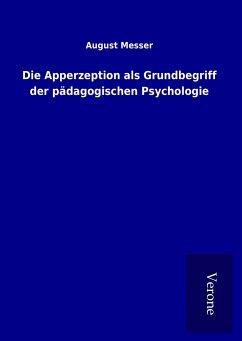 Die Apperzeption als Grundbegriff der pädagogischen Psychologie