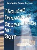Tägliche Dynamische Begegnungen Mit Gott (eBook, ePUB)