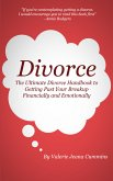 Divorce: The Ultimate Divorce Handbook to Getting Past Your Breakup Financially and Emotionally. (eBook, ePUB)