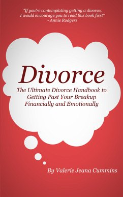 Divorce: The Ultimate Divorce Handbook to Getting Past Your Breakup Financially and Emotionally. (eBook, ePUB) - Cummins, Valerie Jeana