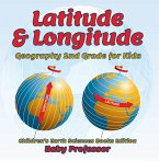 Latitude & Longitude: Geography 2nd Grade for Kids   Children's Earth Sciences Books Edition (eBook, ePUB)