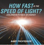 How Fast Is the Speed of Light?   Children's Physics of Energy (eBook, ePUB)