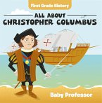 First Grade History: All About Christopher Columbus (eBook, ePUB)