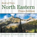Book of Trees   North Eastern Trees Edition   Children's Forest and Tree Books (eBook, ePUB)