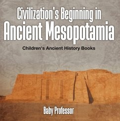 Civilizations Beginning in Ancient Mesopotamia -Childrens Ancient History Books