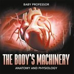 The Body's Machinery   Anatomy and Physiology (eBook, ePUB)