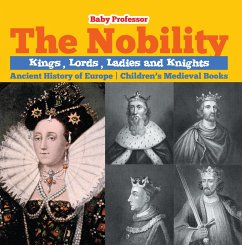 The Nobility - Kings, Lords, Ladies and Nights Ancient History of Europe   Childrens Medieval Books