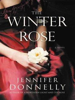 The Winter Rose (eBook, ePUB) - Donnelly, Jennifer