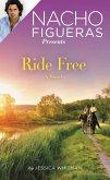 Nacho Figueras Presents: Ride Free (eBook, ePUB)