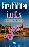 Kirschblüten im Eis: Bremen-Krimi (eBook, ePUB)