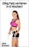 20kg Fett verlieren in 6 Wochen! (eBook, ePUB)