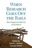 When Research Goes Off the Rails (eBook, ePUB)
